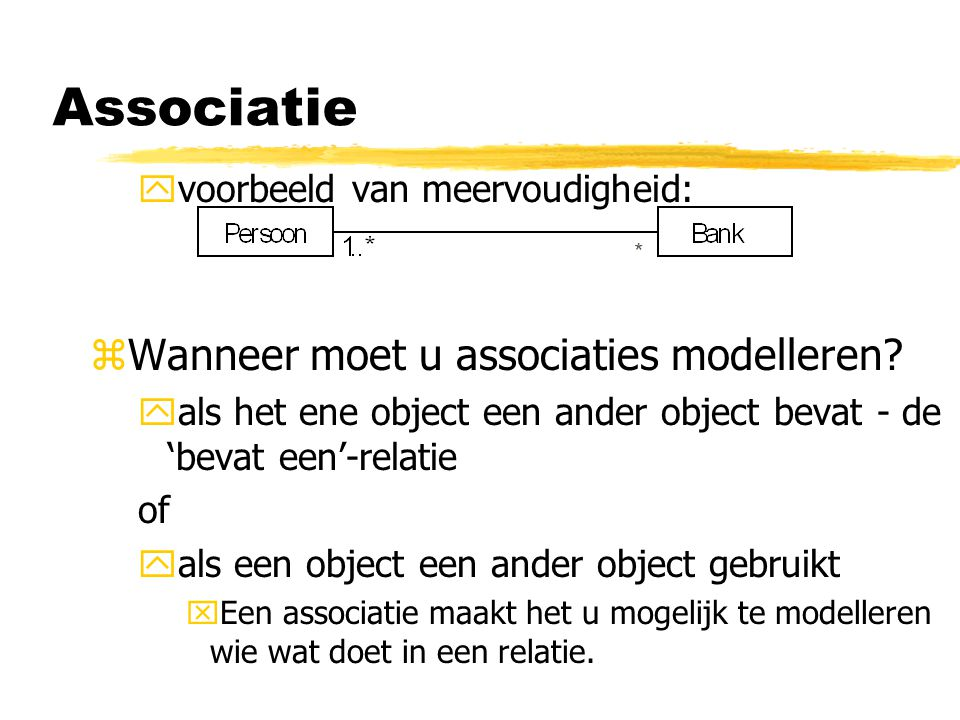 Associatie Wanneer moet u associaties modelleren