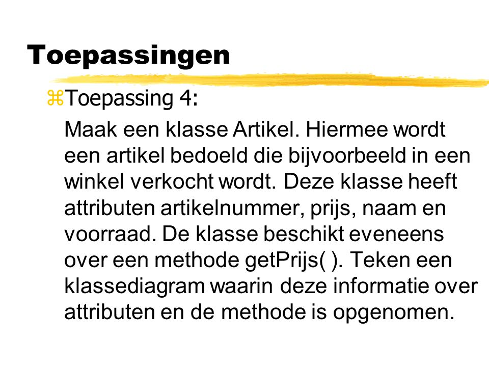 Toepassingen Toepassing 4: