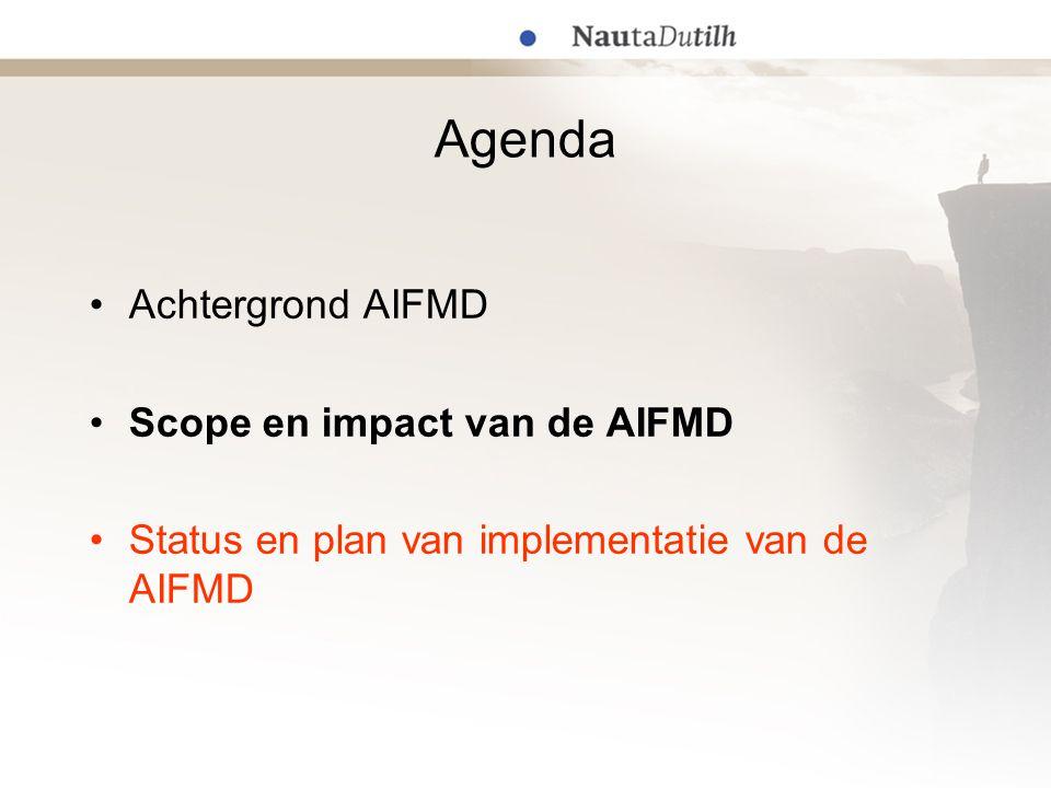 Agenda Achtergrond AIFMD Scope en impact van de AIFMD