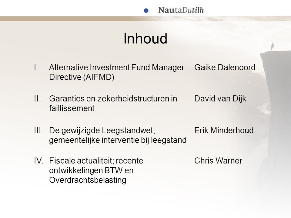 Inhoud I. Alternative Investment Fund Manager Directive (AIFMD)