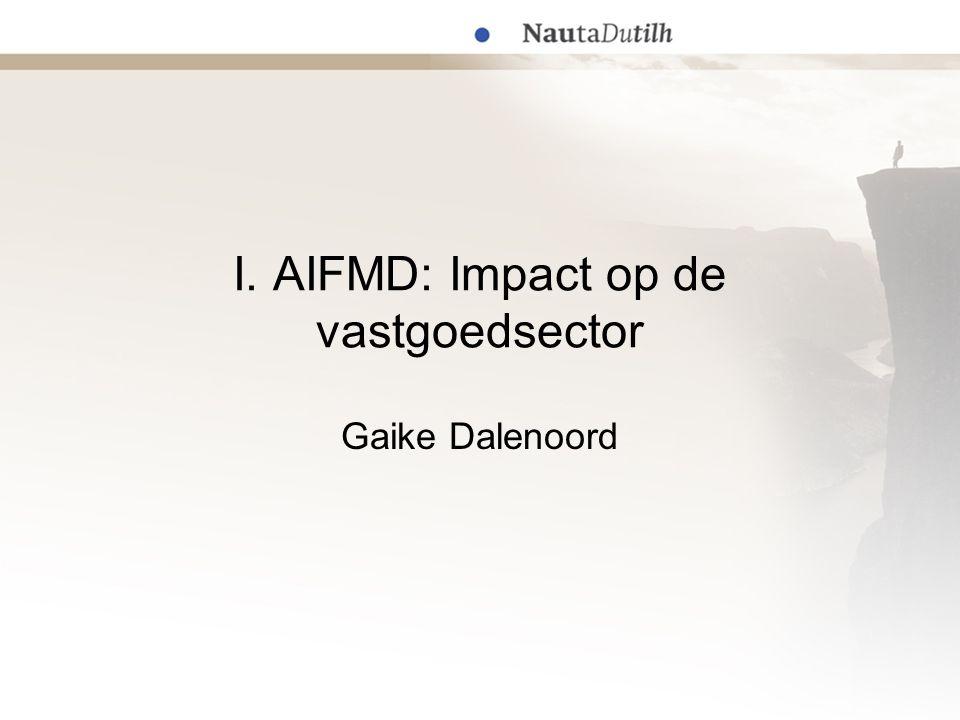 I. AIFMD: Impact op de vastgoedsector