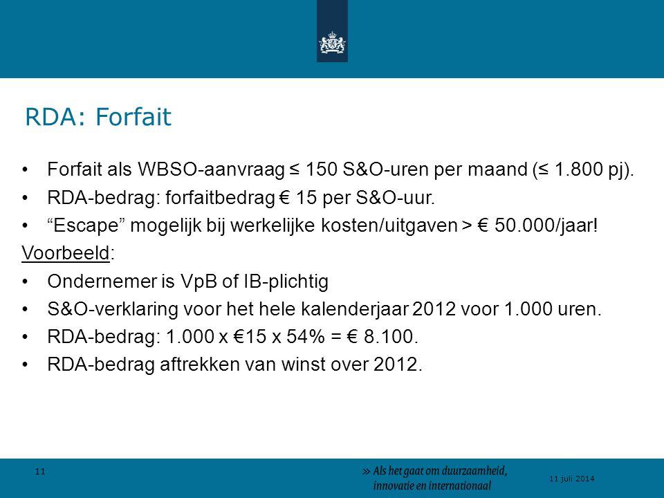 RDA: Forfait Forfait als WBSO-aanvraag ≤ 150 S&O-uren per maand (≤ 1.800 pj). RDA-bedrag: forfaitbedrag € 15 per S&O-uur.