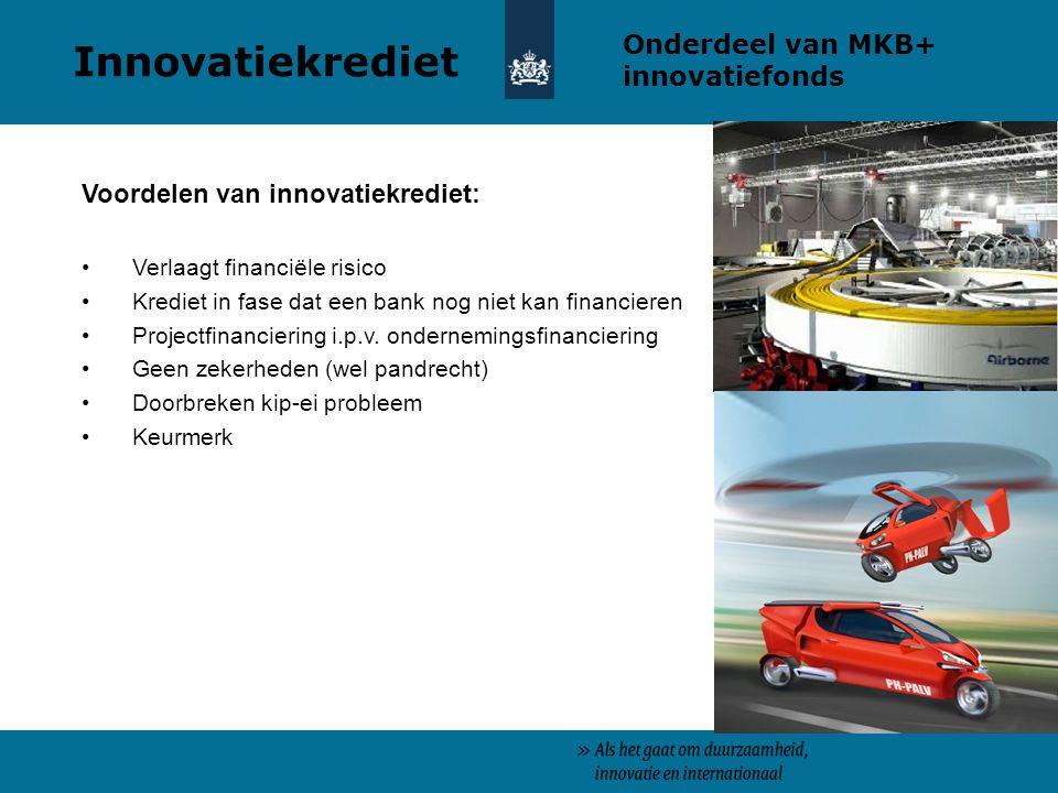 Innovatiekrediet Onderdeel van MKB+ innovatiefonds