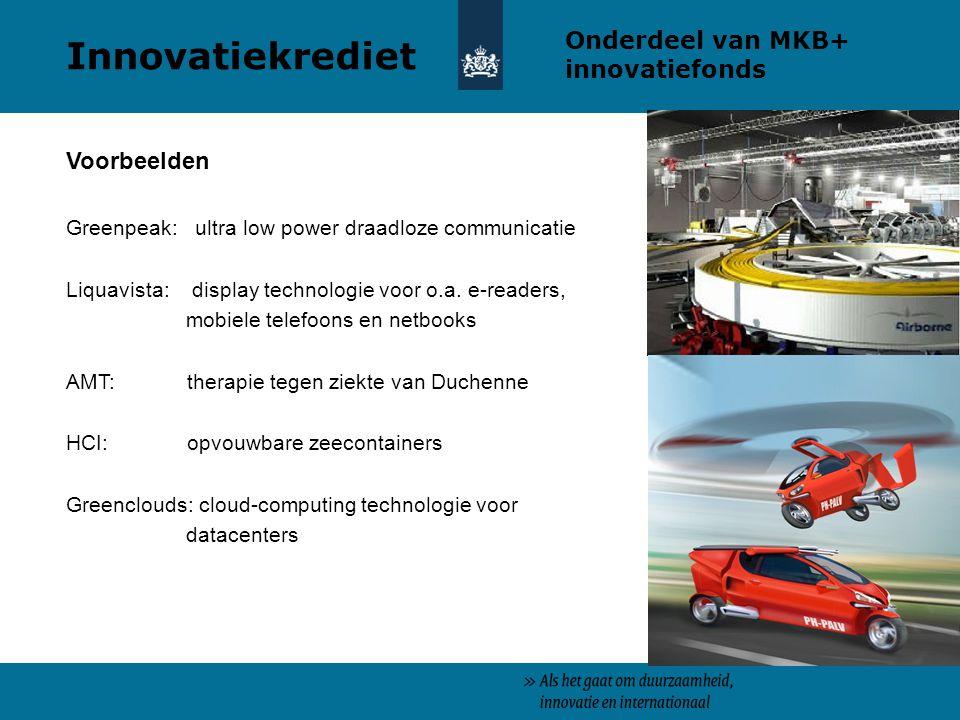 Innovatiekrediet Onderdeel van MKB+ innovatiefonds Voorbeelden