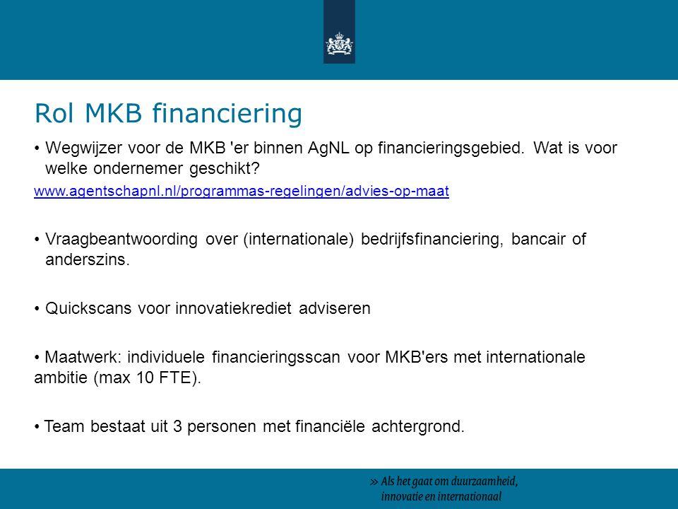 Rol MKB financiering Wegwijzer voor de MKB er binnen AgNL op financieringsgebied. Wat is voor welke ondernemer geschikt