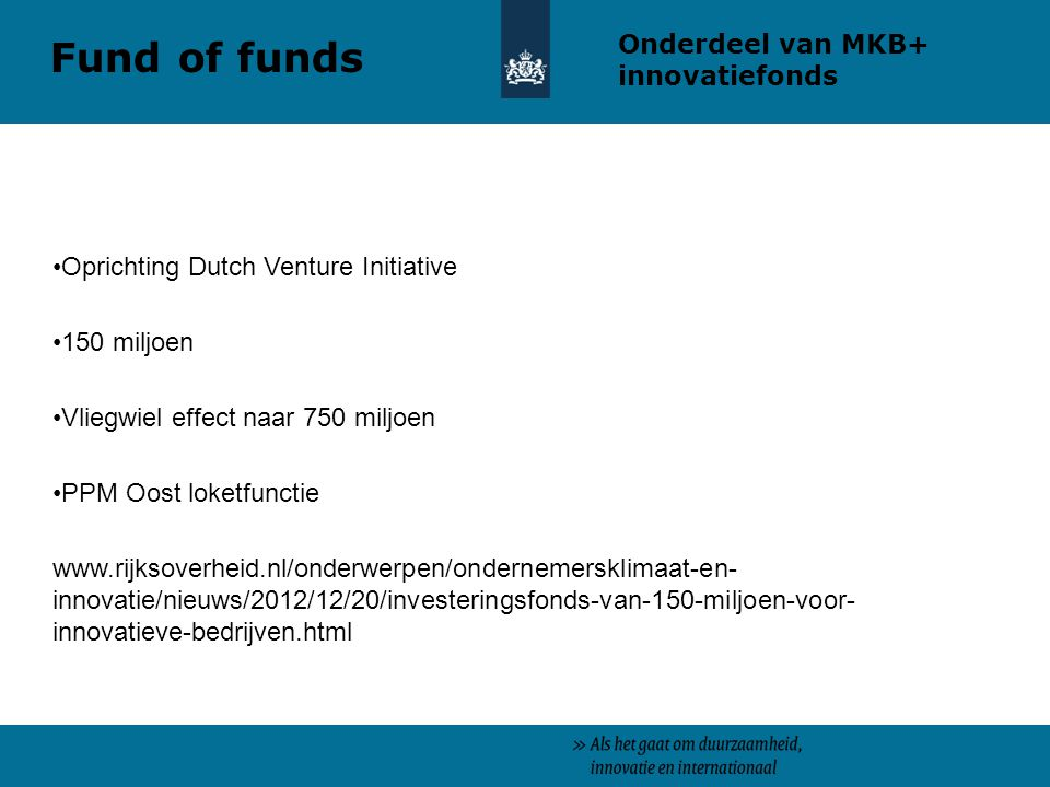 Fund of funds Onderdeel van MKB+ innovatiefonds
