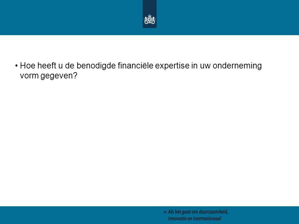 Hoe heeft u de benodigde financiële expertise in uw onderneming vorm gegeven