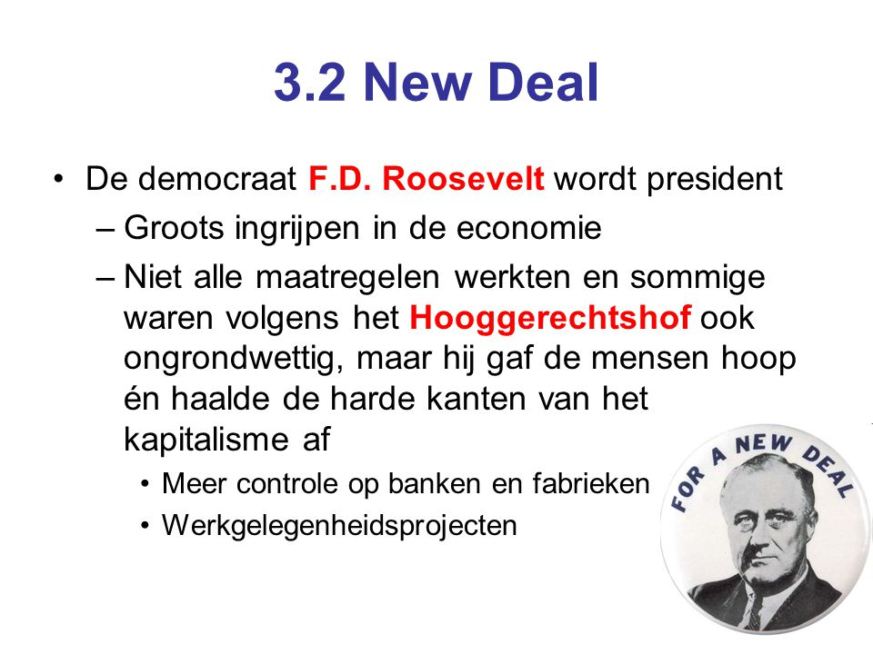3.2 New Deal De democraat F.D. Roosevelt wordt president