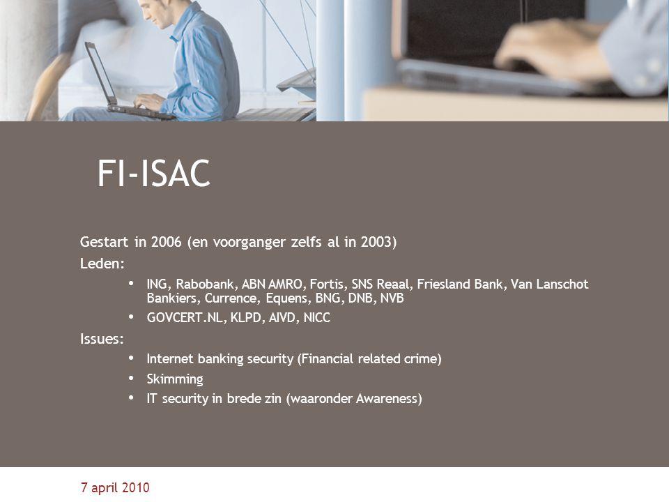 FI-ISAC Gestart in 2006 (en voorganger zelfs al in 2003) Leden: