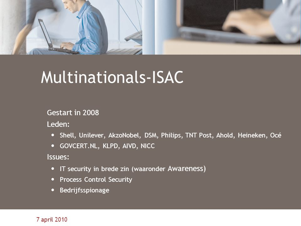 Multinationals-ISAC Gestart in 2008 Leden: Issues: