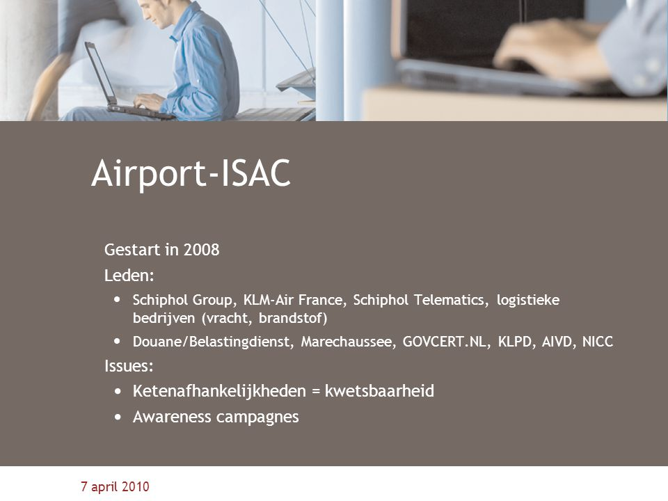 Airport-ISAC Gestart in 2008 Leden: Issues: