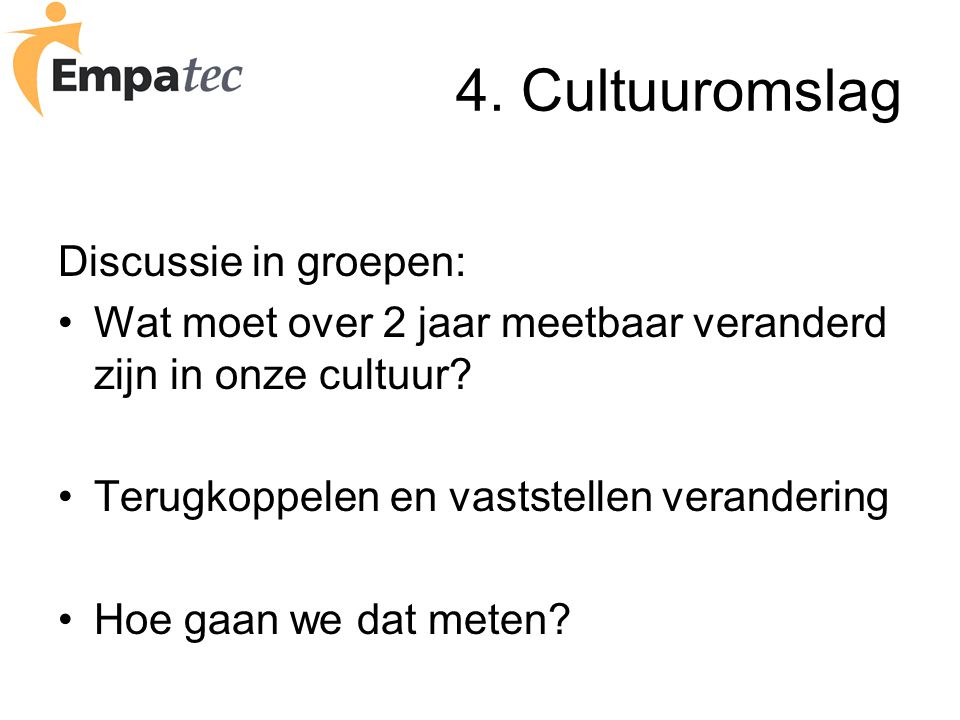 4. Cultuuromslag Discussie in groepen: