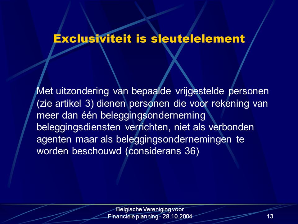 Exclusiviteit is sleutelelement