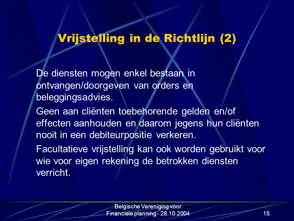 Vrijstelling in de Richtlijn (2)