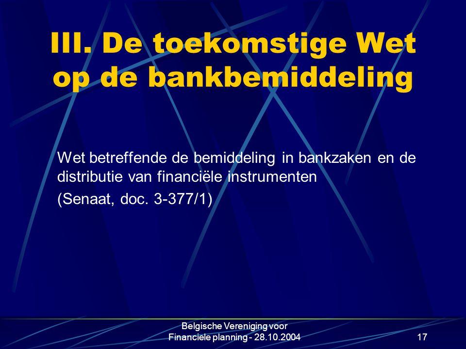 III. De toekomstige Wet op de bankbemiddeling