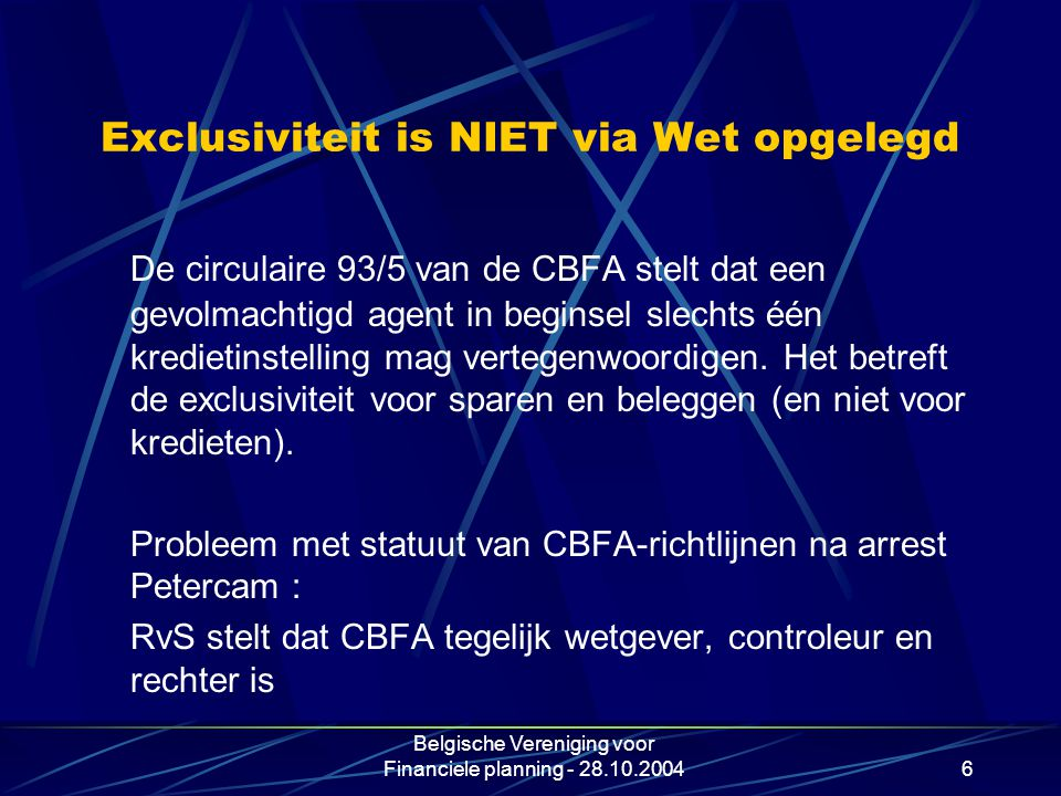 Exclusiviteit is NIET via Wet opgelegd