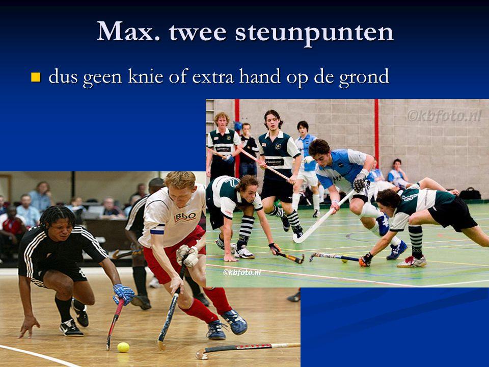 Max. twee steunpunten dus geen knie of extra hand op de grond