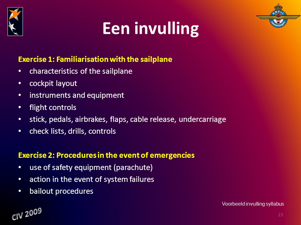 Een invulling Exercise 1: Familiarisation with the sailplane