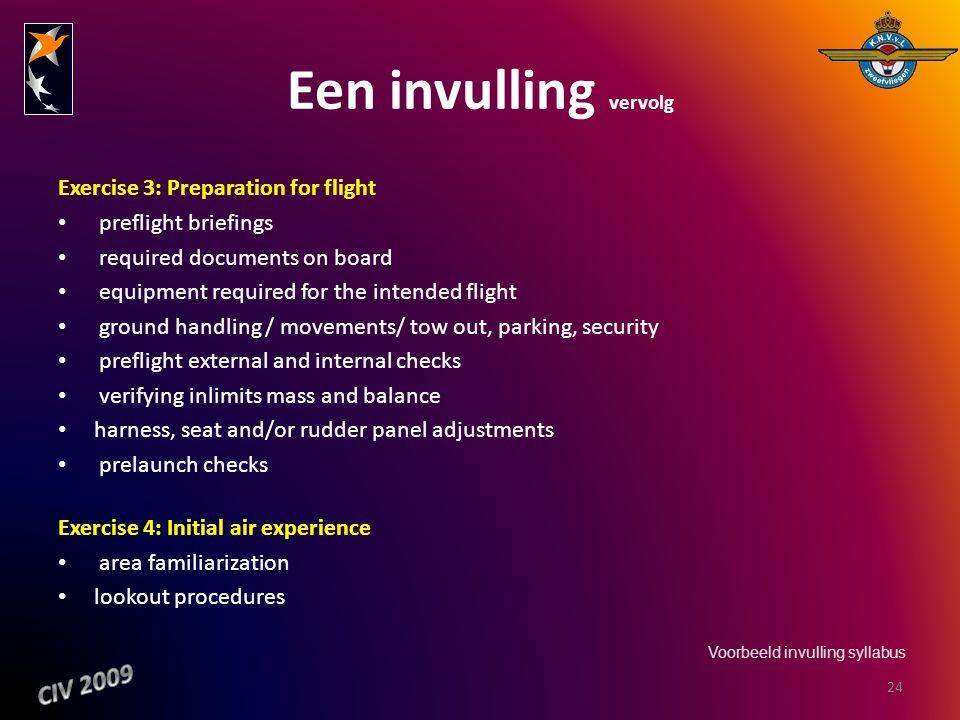 Een invulling vervolg CIV 2009 Exercise 3: Preparation for flight