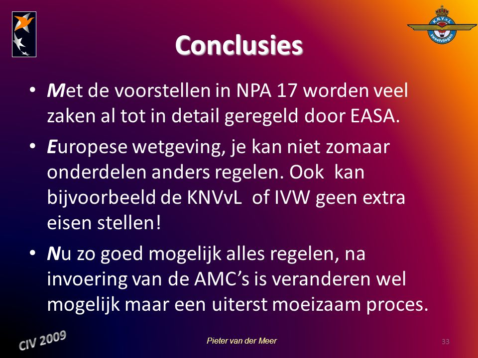 Conclusies Met de voorstellen in NPA 17 worden veel zaken al tot in detail geregeld door EASA.