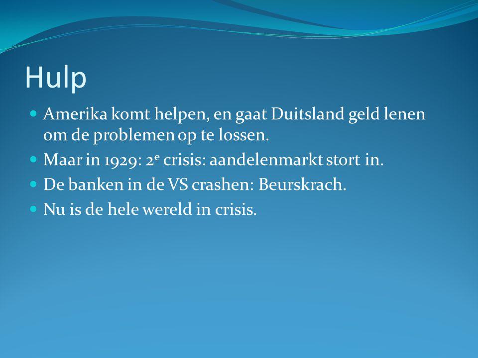 Hulp Amerika komt helpen, en gaat Duitsland geld lenen om de problemen op te lossen. Maar in 1929: 2e crisis: aandelenmarkt stort in.