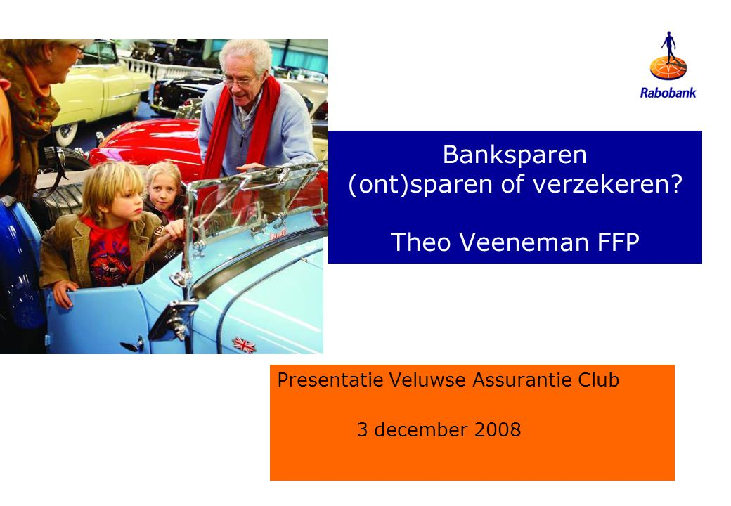 Banksparen (ont)sparen of verzekeren Theo Veeneman FFP