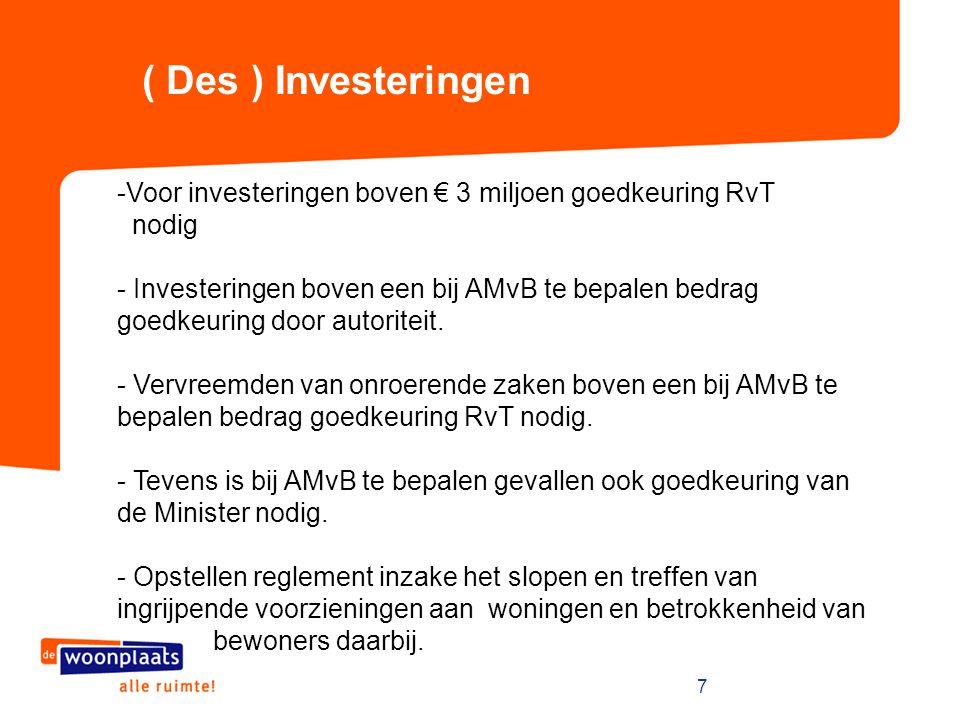 ( Des ) Investeringen Voor investeringen boven € 3 miljoen goedkeuring RvT. nodig.