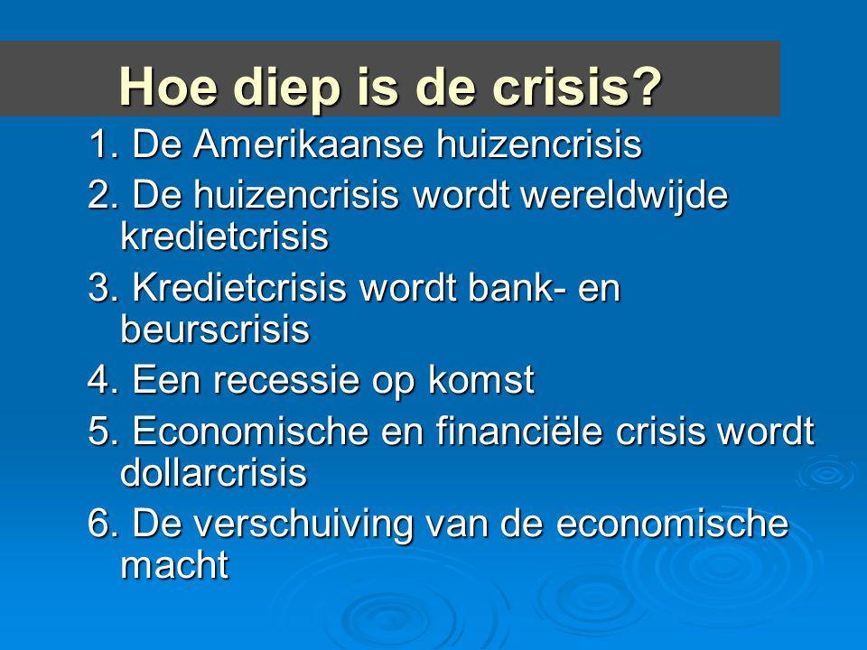 Hoe diep is de crisis 1. De Amerikaanse huizencrisis