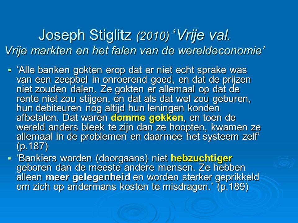 Joseph Stiglitz (2010) 'Vrije val