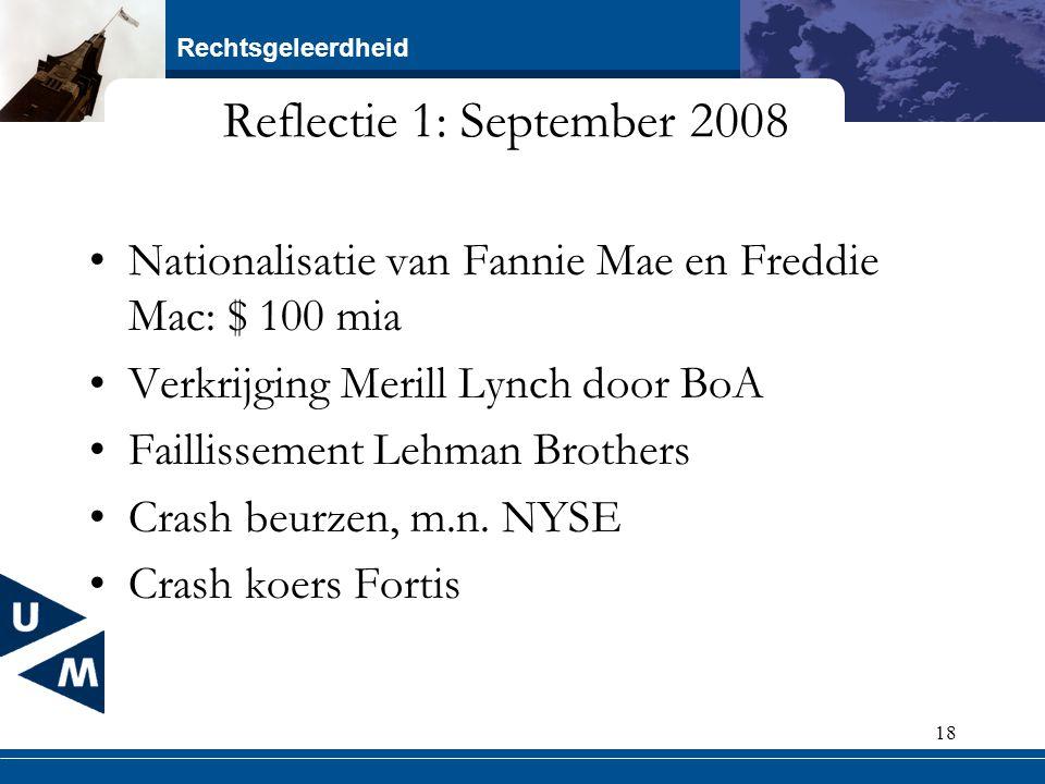 Reflectie 1: September 2008 Nationalisatie van Fannie Mae en Freddie Mac: $ 100 mia. Verkrijging Merill Lynch door BoA.