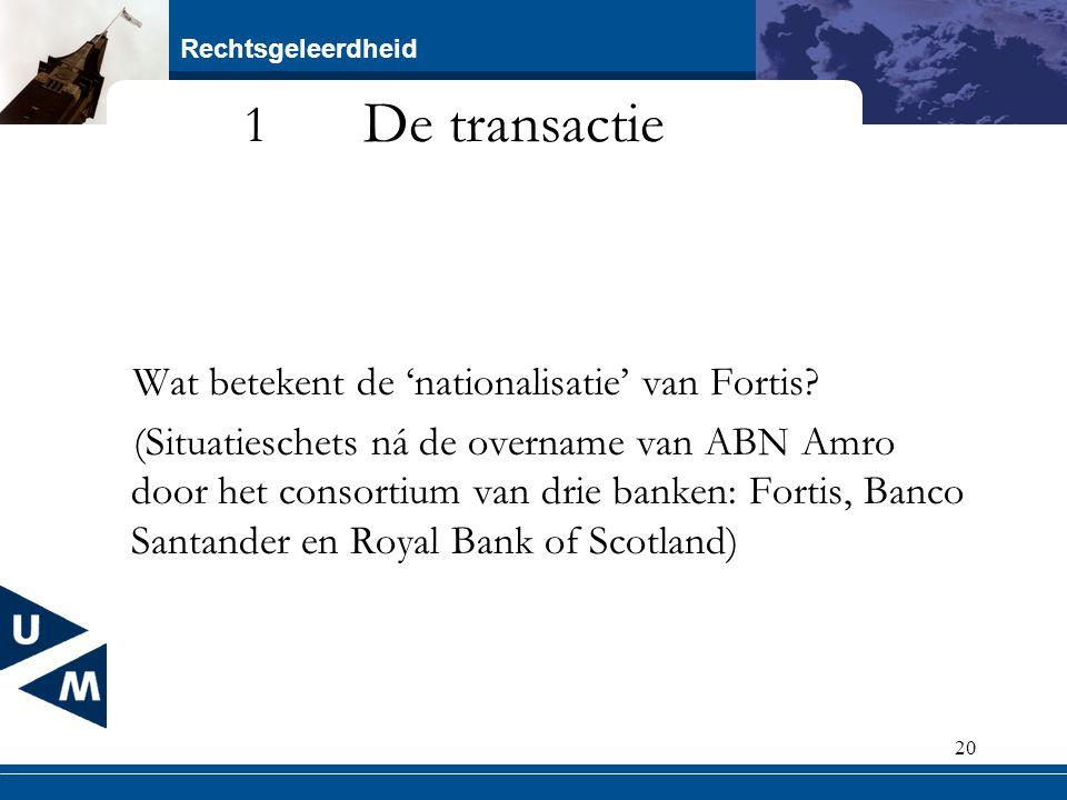 1 De transactie Wat betekent de 'nationalisatie' van Fortis