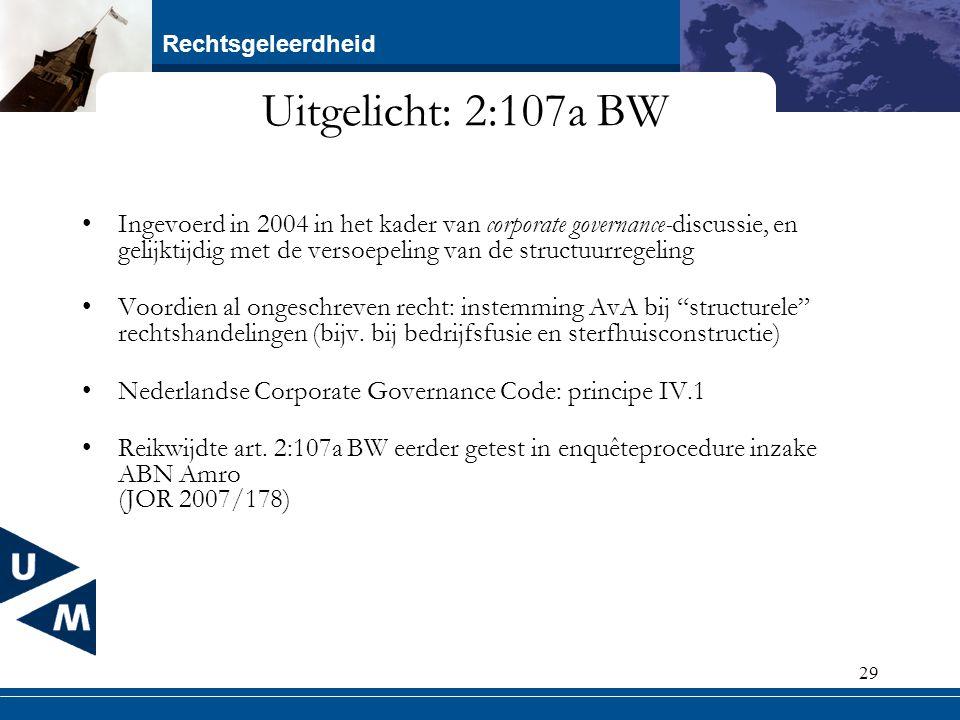 Uitgelicht: 2:107a BW Ingevoerd in 2004 in het kader van corporate governance-discussie, en gelijktijdig met de versoepeling van de structuurregeling.