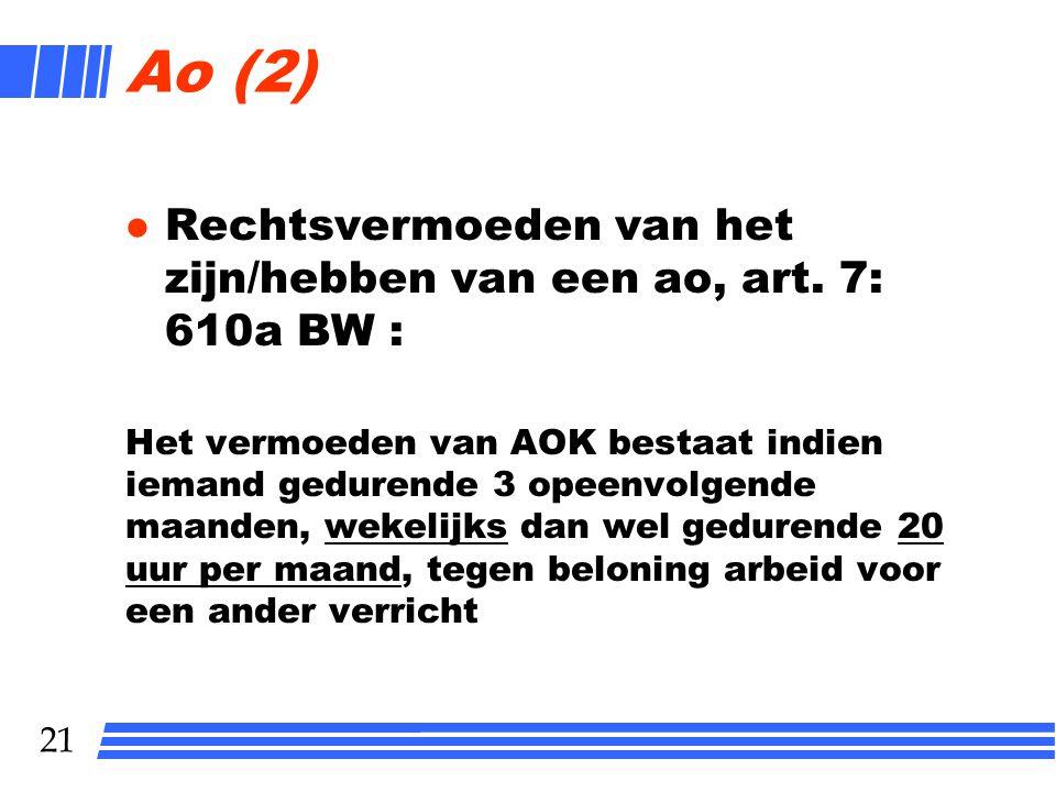 Ao (2) Rechtsvermoeden van het zijn/hebben van een ao, art. 7: 610a BW :