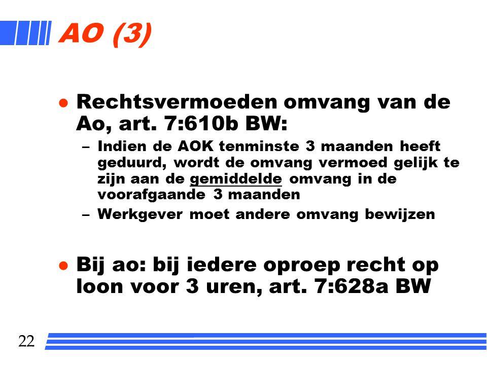 AO (3) Rechtsvermoeden omvang van de Ao, art. 7:610b BW: