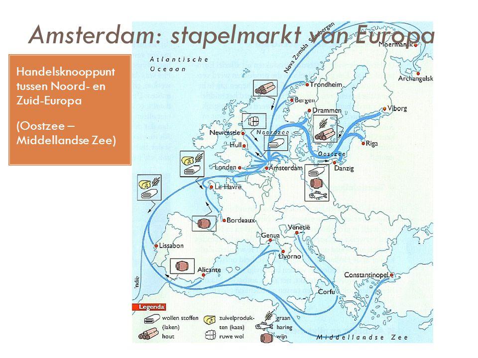 Amsterdam: stapelmarkt van Europa