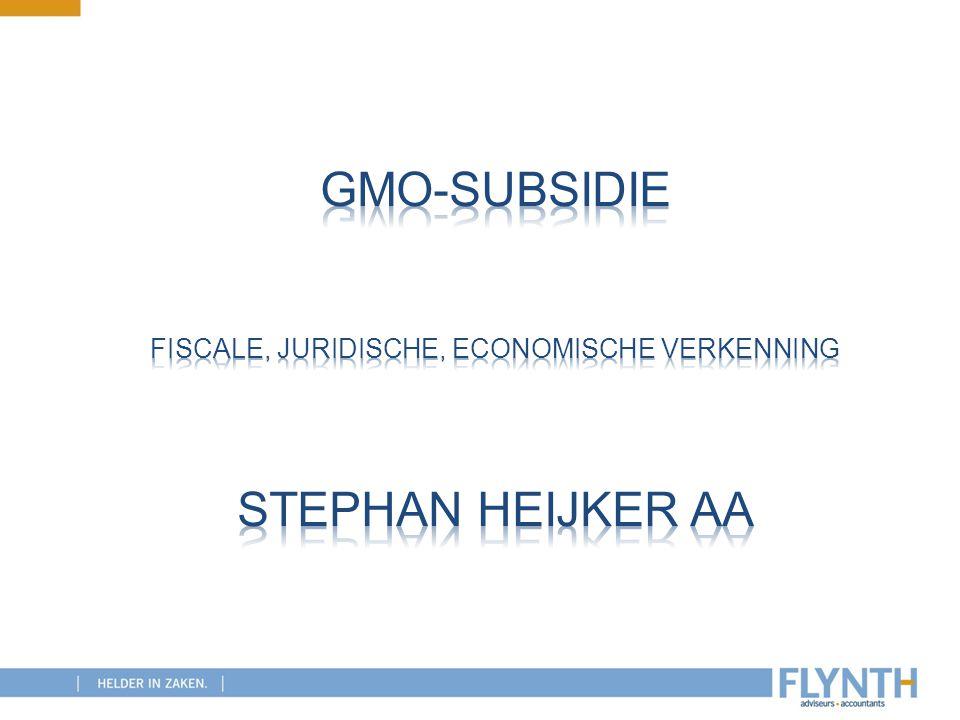 GMO-subsidie fiscale, juridische, economische verkenning Stephan Heijker AA