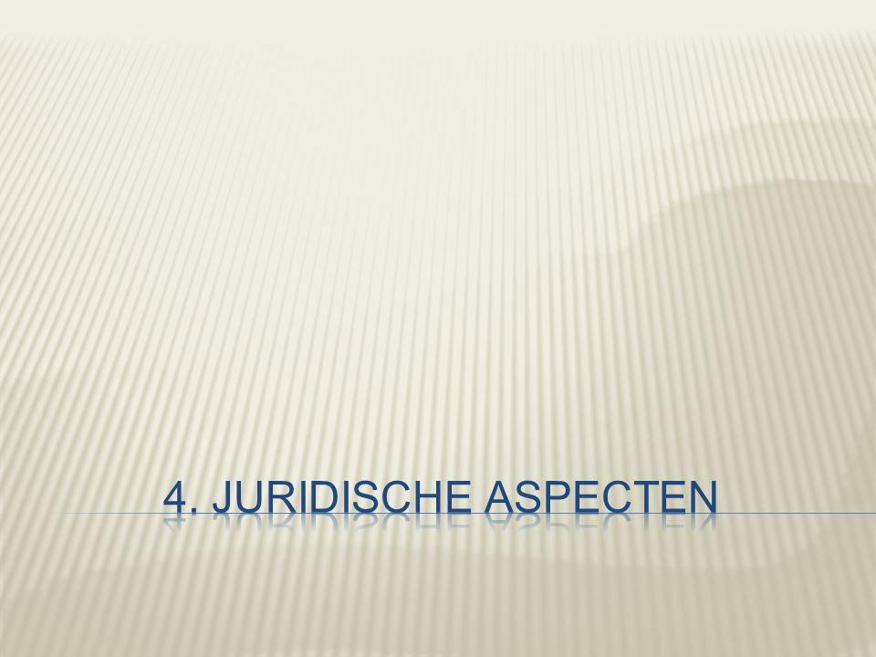 4. Juridische aspecten