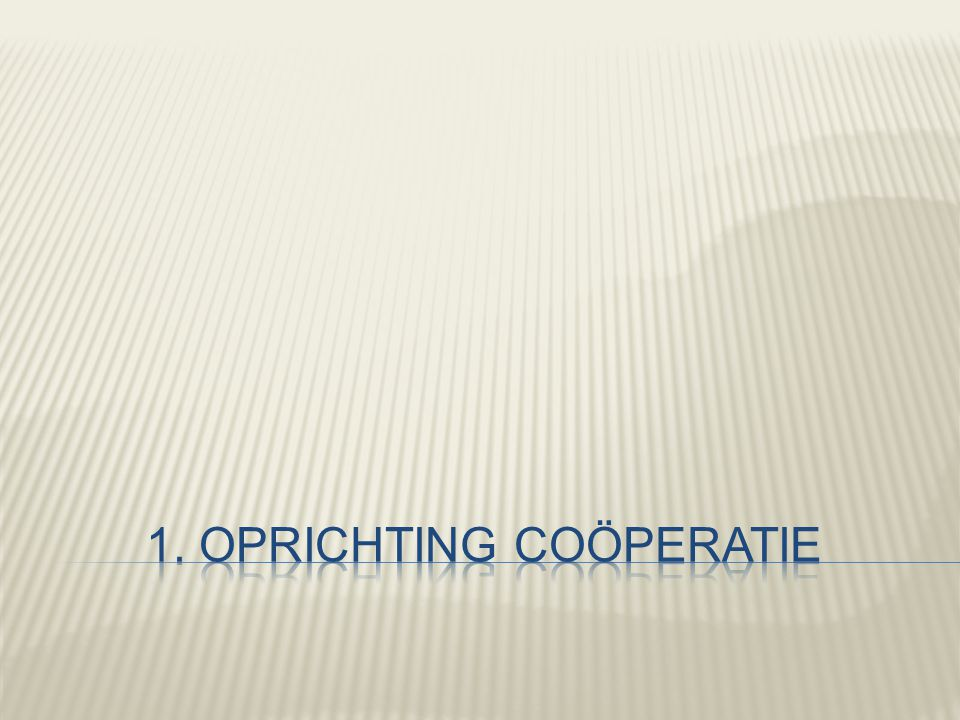 1. Oprichting coöperatie