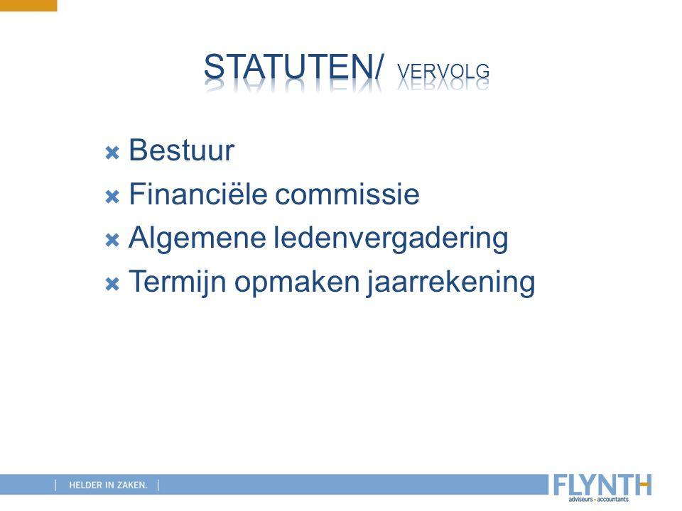 Statuten/ vervolg Bestuur Financiële commissie