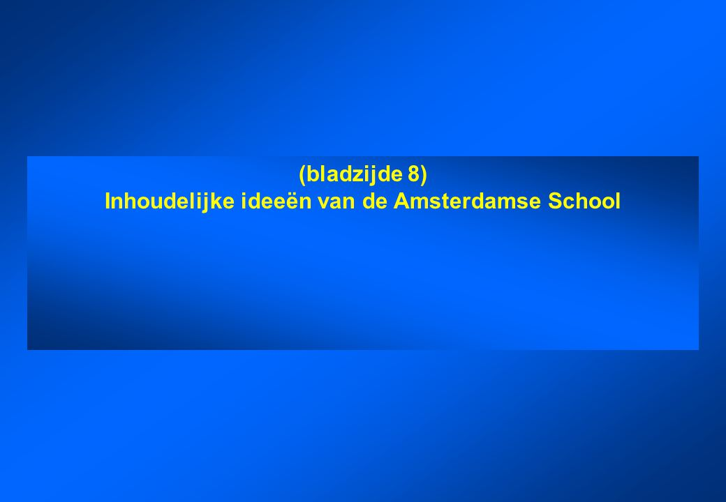 Inhoudelijke ideeën van de Amsterdamse School