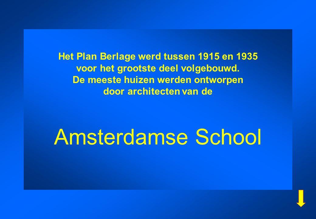 Het Plan Berlage werd tussen 1915 en 1935 voor het grootste deel volgebouwd. De meeste huizen werden ontworpen door architecten van de