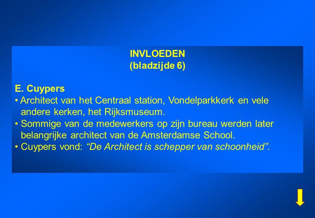 INVLOEDEN (bladzijde 6) E. Cuypers. • Architect van het Centraal station, Vondelparkkerk en vele andere kerken, het Rijksmuseum.