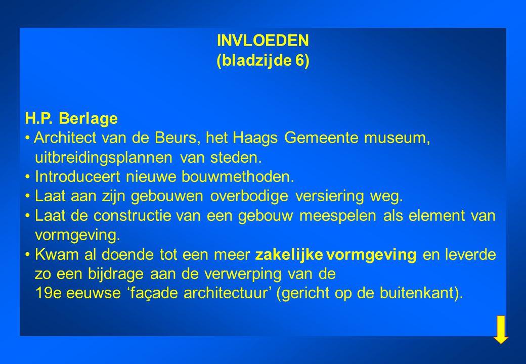 INVLOEDEN (bladzijde 6) H.P. Berlage. • Architect van de Beurs, het Haags Gemeente museum, uitbreidingsplannen van steden.