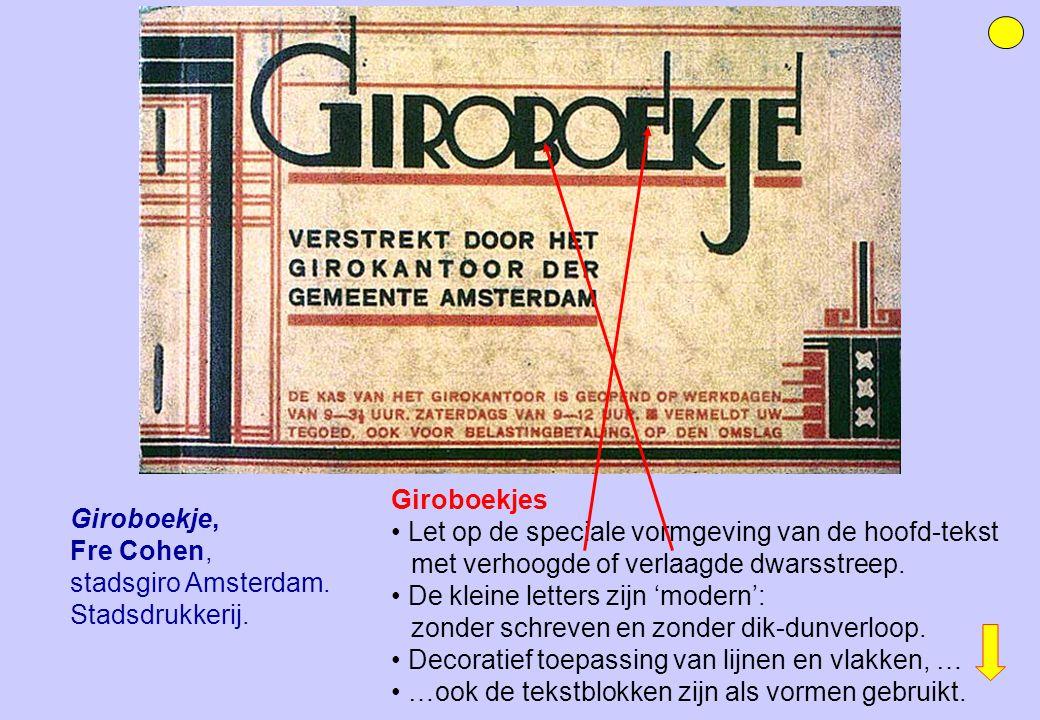 Giroboekjes • Let op de speciale vormgeving van de hoofd-tekst met verhoogde of verlaagde dwarsstreep.
