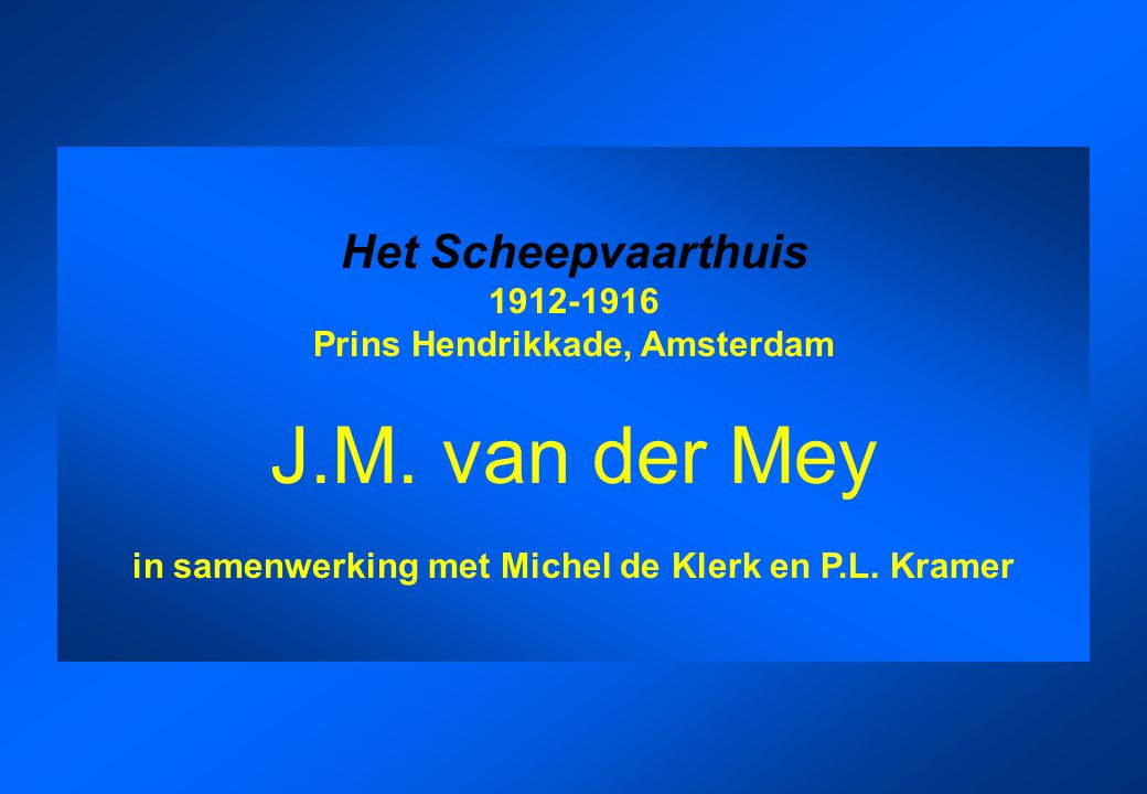 J.M. van der Mey Het Scheepvaarthuis 1912-1916