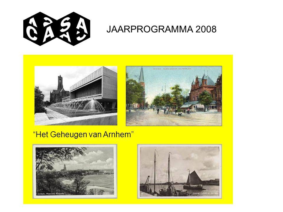 JAARPROGRAMMA 2008 Het Geheugen van Arnhem