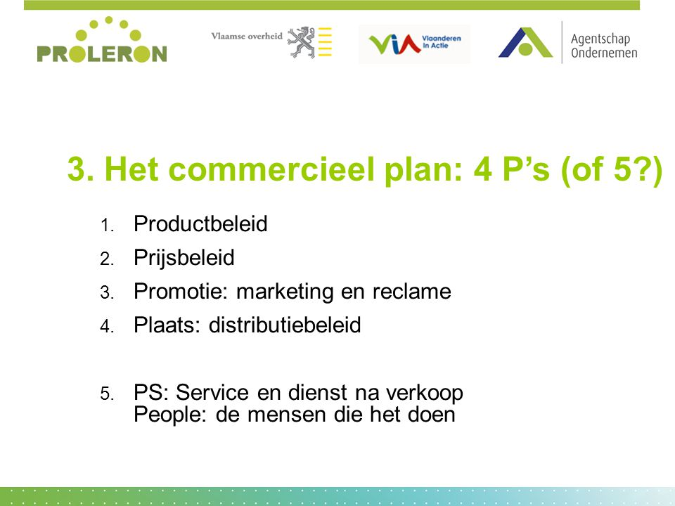 3. Het commercieel plan: 4 P's (of 5 )