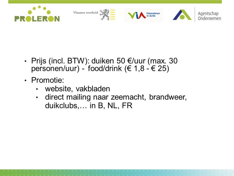 Prijs (incl. BTW): duiken 50 €/uur (max. 30 personen/uur) -