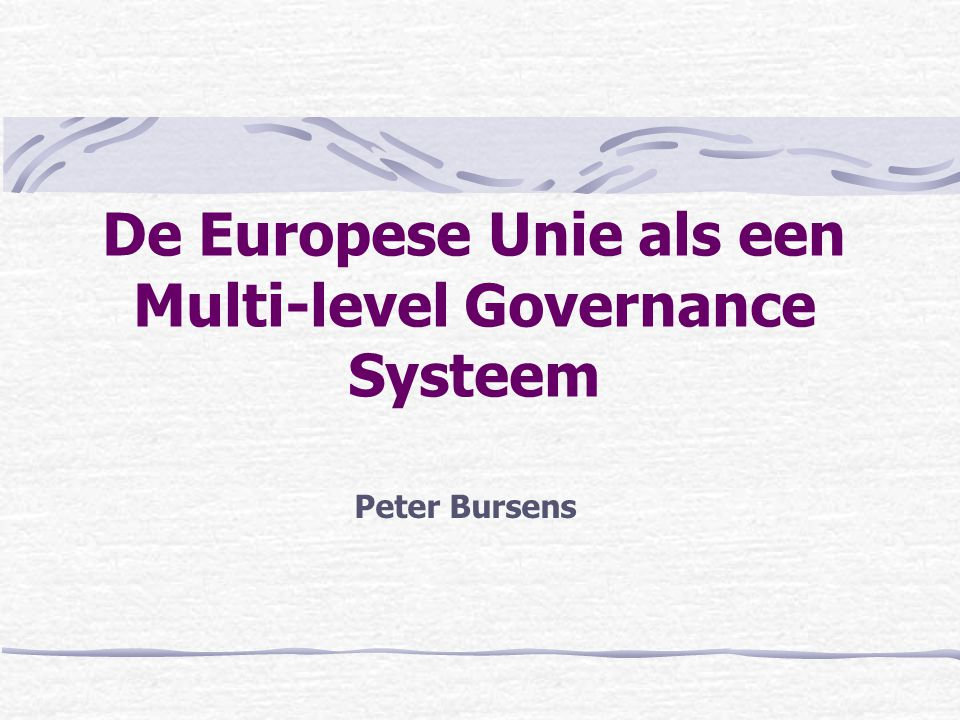 De Europese Unie als een Multi-level Governance Systeem