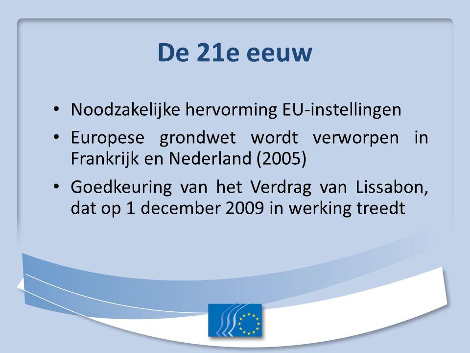 De 21e eeuw Noodzakelijke hervorming EU-instellingen